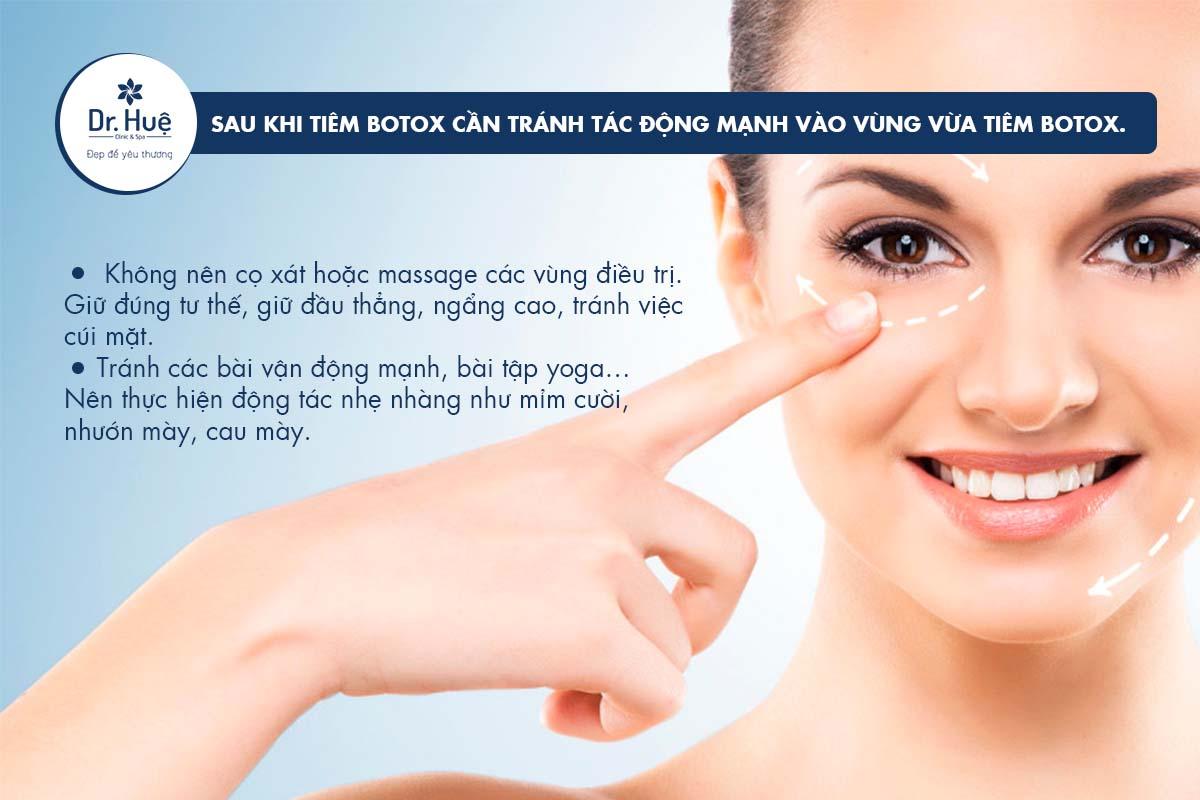 Tránh tác động vào vùng vừa tiêm Botox