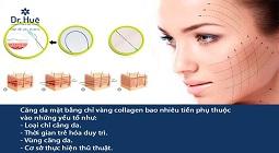 Căng da mặt bằng chỉ Vàng, Collagen giá bao nhiêu, ở đâu an toàn uy tín TPHCM