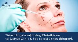 Tiêm trắng da mặt bằng glutathione giá hết bao nhiêu tiền, ở đâu an toàn